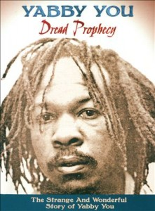 Yabby You – Dread Prophecy, The Strange and