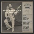 C.W. Stoneking – Gon' Boogaloo (King Hokum, 2014)