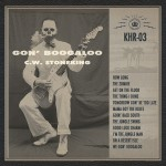 C.W. Stoneking – Gon' Boogaloo (King Hokum, 2014)