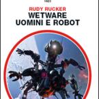 Rudy Rucker – Wetware, 1988