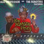 Mad Professor & The Robotiks ft. Lee Scratch Perry – Black Ark Classics In Dub (Ariwa, 30/10/2015)