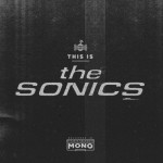 The Sonics – This Is The Sonics (Re:Vox, 31/03/15)
