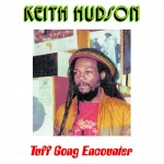 Keith Hudson – Tuff Gong Encounter / Jammys Dub Encounter (VP Records, 10/12/2015)