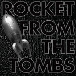 Rocket From The Tombs – Black Record (Fire Records, November 13, 2015)
