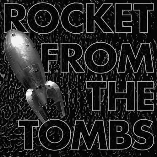 Rocket-From-the-Tombs