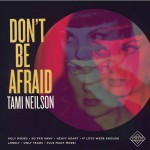 Tami Neilson – Don't Be Afraid (Neilson Records, 25/09/2015)