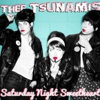 Thee Tsunamis – Saturday Night Sweetheart (Magnetic South Records, 26/05/2015)