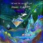 LSD and the Search for God – Heaven Is a Place EP (Deep Space Recordings, January 15, 2016)