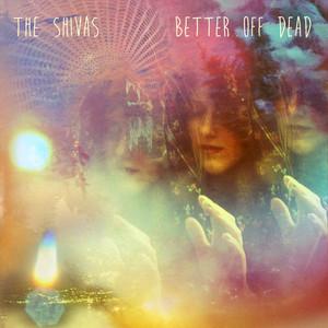 The Shivas - Better Off Dead (2016) @320