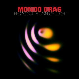 Mondo Drag - The Occultation Of Light (2016) @256