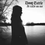 Doug Tuttle – It Calls On Me (Trouble In Mind, 19/02/2016)