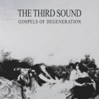 The Third Sound – Gospels of Degeneration (Fuzz Club, April 01, 2016) [ENG Version]
