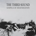 The Third Sound – Gospels of Degeneration (Fuzz Club, 01/04/2016) [ITA Version]