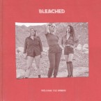 Bleached – Welcome The Worms (Dead Oceans, 18/03/2016)