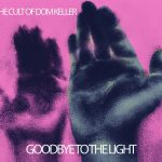 The Cult Of Dom Keller – Goodbye To The Light (Fuzz Club, 22/07/16) ITA