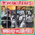 Twin Peaks – Down in Heaven (Grand Jury, May 13, 2016)