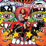 White Mystery – Outta Control (White Mystery, April 20, 2016)