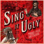 Those Poor Bastards – Sing It Ugly (Tribulation Recording, March 15, 2016)