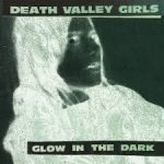 Death Valley Girls – Glow in the Dark (Burger Records, June 10th, 2016)