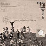 Hallelujah the Hills – A Band Is Something To Figure Out (Discrete Pageantry, April 12, 2016)