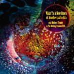 Acid Mothers Temple & The Melting Paraiso U.F.O. – Wake to a New Dawn of Another Astro Era (Important Records, May 25, 2016)