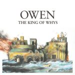 Owen – The King of Whys (Polyvinyl Records, July 29, 2016)
