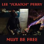 "Lee ""Scratch"" Perry – Must Be Free (Megawave, September, 23rd 2016)"