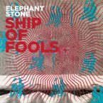 Elephant Stone – Ship of Fools (Burger Records, September 16, 2016)