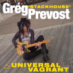 "Greg ""Stackhouse"" Prevost – Universal Vagrant (Mean Disposition, November 25th, 2016)"