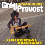 "Greg ""Stackhouse"" Prevost – Universal Vagrant (Mean Disposition, November 25th, 2016)"