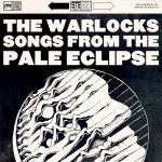 The Warlocks – Songs From the Pale Eclipse (Cleopatra Records, September 2nd, 2016)