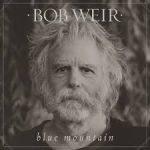 Bob Weir – Blue Mountain (Legacy Recordings, September 30, 2016)