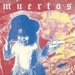Muertos – Ballroom Spritzer [Wrong Way Records, November 4th, 2016]