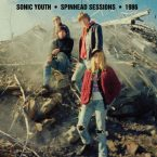 Sonic Youth – Spinhead Sessions (Goofin' Records, June 17th, 2016)