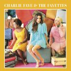 Charlie Faye & the Fayettes – Charlie Faye & the Fayettes (Bigger Better More Records, June 10th, 2016)