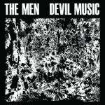 The Men – Devil Music (We Are The Men Records, November 11th, 2016)