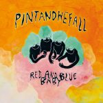 Pintandwefall – Red and Blue Baby [Svart Records, January 27th, 2017]