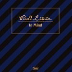Real Estate – In Mind (Domino, March 17th, 2017)