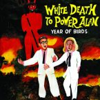 Year Of Birds – White Death To Power Alan [Odd Box, March 17th, 2017]